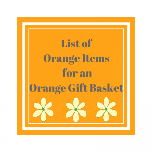 List of Orange Items for an Orange Gift Basket