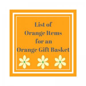 List of Orange Items for an Orange Gift Basket