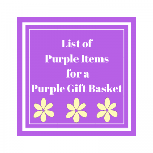 List of Purple Items for a Purple Gift Basket