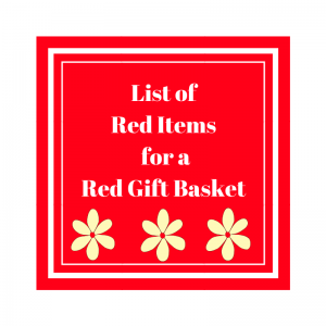 List of Red Items for a Red Gift Basket
