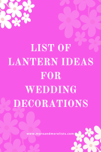 List of Lantern Ideas for Wedding Decorations