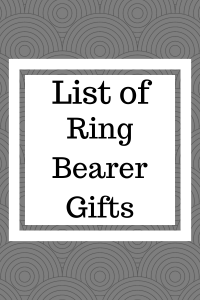 List of Ring Bearer Gifts