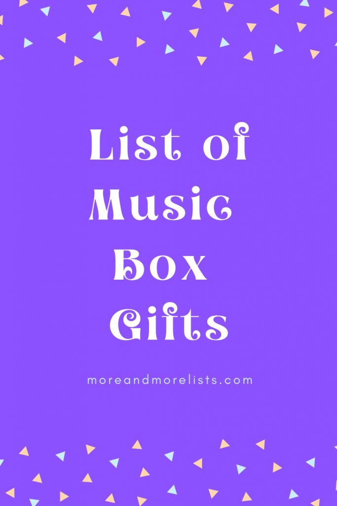 List of Music Box Gifts